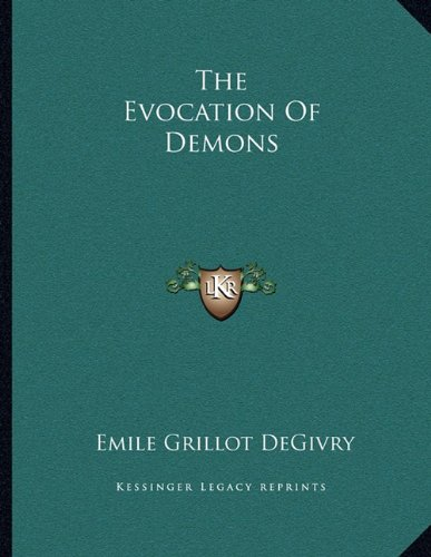 9781163017746: The Evocation Of Demons