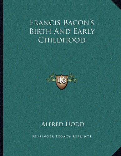 9781163018347: Francis Bacon's Birth And Early Childhood