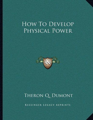 9781163018774: How To Develop Physical Power
