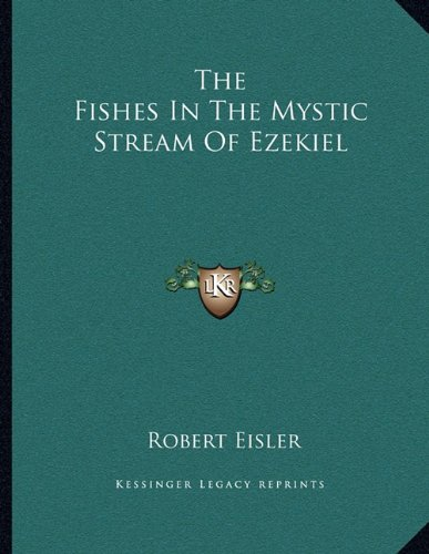 9781163019153: The Fishes In The Mystic Stream Of Ezekiel