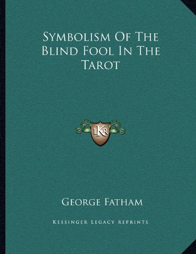 9781163019825: Symbolism Of The Blind Fool In The Tarot