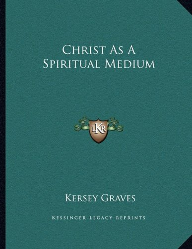 9781163021767: Christ As A Spiritual Medium