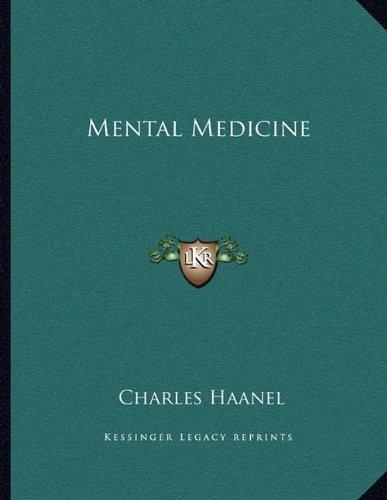 Mental Medicine: Haanel, Charles