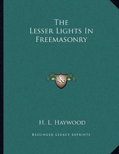 9781163023518: The Lesser Lights In Freemasonry