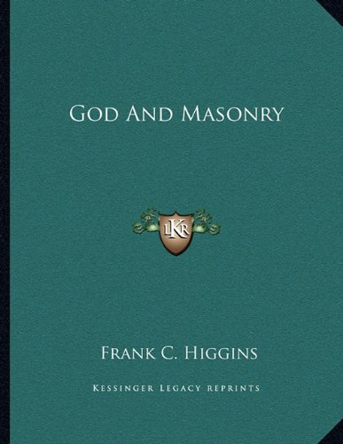 9781163024874: God And Masonry