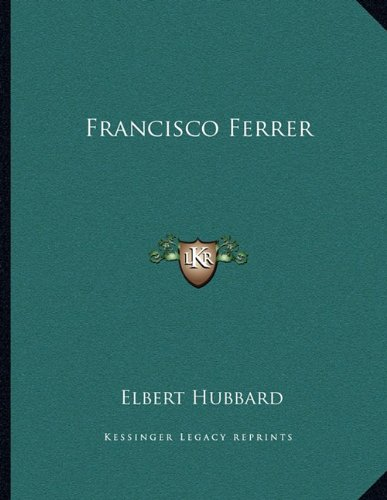 9781163031315: Francisco Ferrer