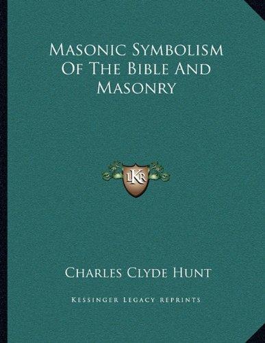 9781163031780: Masonic Symbolism Of The Bible And Masonry