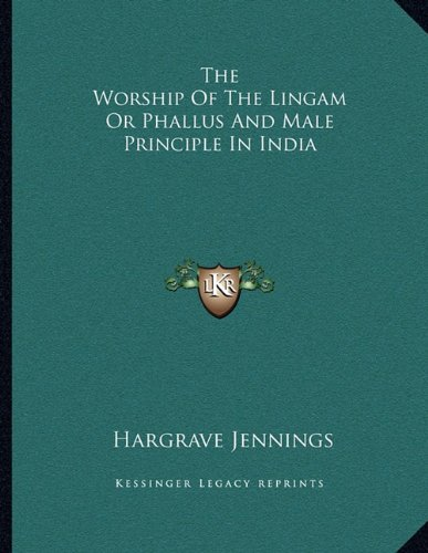 The Worship Of The Lingam Or Phallus
