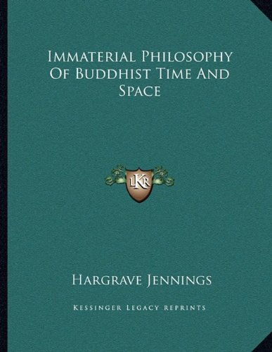 9781163033159: Immaterial Philosophy Of Buddhist Time And Space