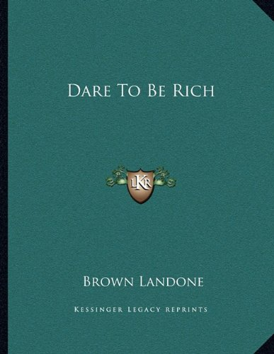 9781163036372: Dare To Be Rich