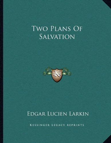 Two Plans Of Salvation Larkin, Edgar Lucien