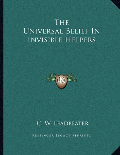 9781163037737: The Universal Belief In Invisible Helpers