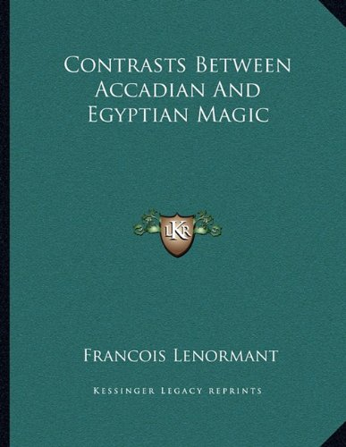 9781163038444: Contrasts Between Accadian And Egyptian Magic