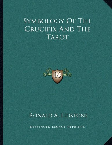 9781163039939: Symbology Of The Crucifix And The Tarot