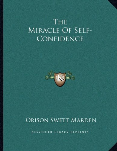 9781163041994: The Miracle Of Self-Confidence
