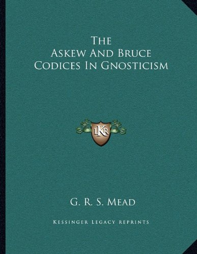 9781163044698: The Askew And Bruce Codices In Gnosticism