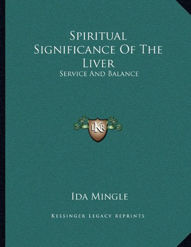 9781163046234: Spiritual Significance of the Liver: Service and Balance
