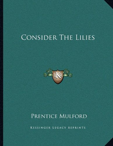 9781163046777: Consider The Lilies