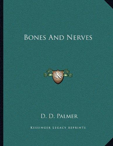 Bones And Nerves: Palmer, D. D.