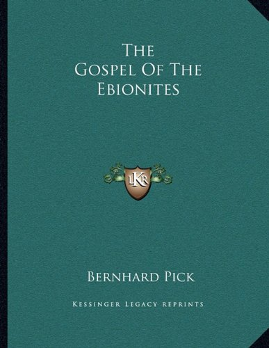 9781163048986: The Gospel Of The Ebionites