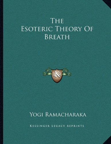 9781163051399: The Esoteric Theory Of Breath