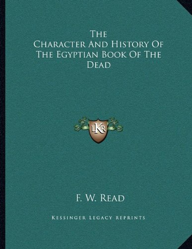 9781163051825: The Character And History Of The Egyptian Book Of The Dead
