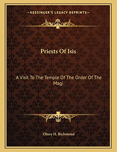 9781163052327: Priests Of Isis: A Visit To The Temple Of The Order Of The Magi