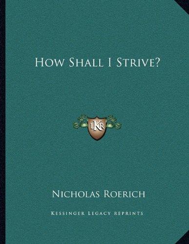 9781163052921: How Shall I Strive?