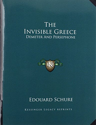 9781163054147: The Invisible Greece: Demeter And Persephone