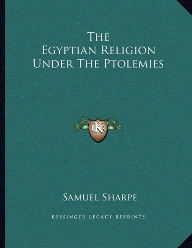 9781163055601: The Egyptian Religion Under The Ptolemies