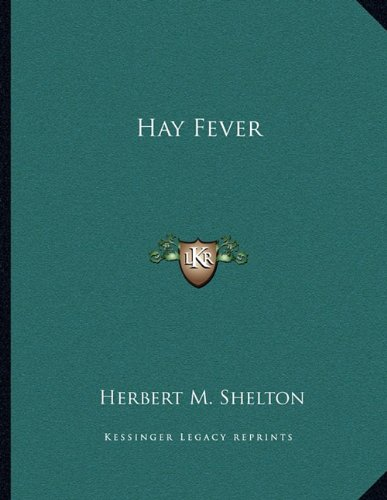 Hay Fever (9781163055854) by Shelton, Herbert M.