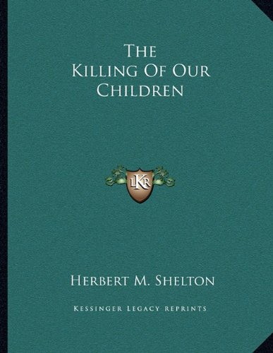 9781163055977: The Killing Of Our Children