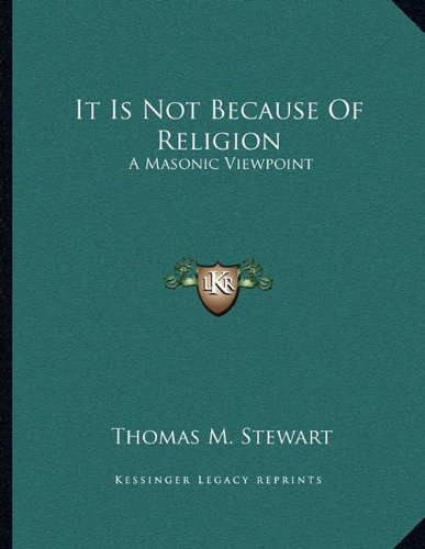 9781163057834: It Is Not Because Of Religion: A Masonic Viewpoint