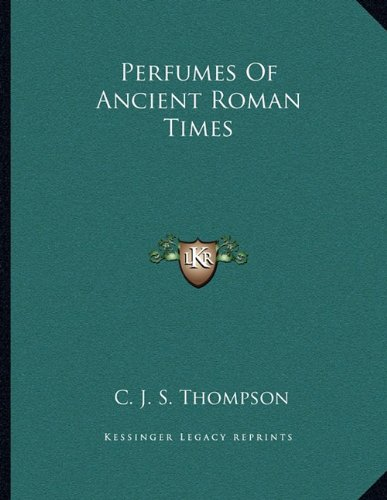 9781163060032: Perfumes Of Ancient Roman Times