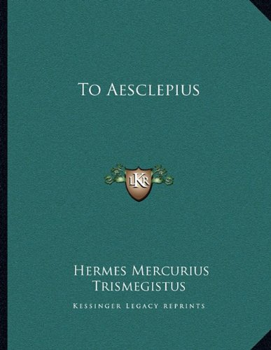 9781163061541: To Aesclepius