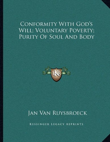 Conformity With God`s Will; Voluntary Poverty; Purity