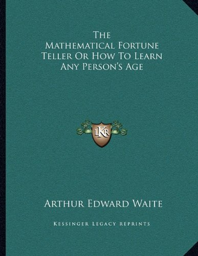 9781163063644: The Mathematical Fortune Teller Or How To Learn Any Person's Age