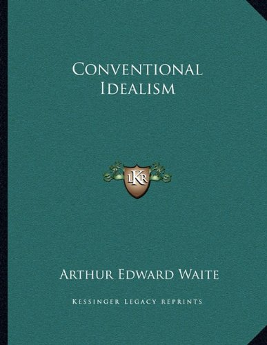 9781163064283: Conventional Idealism