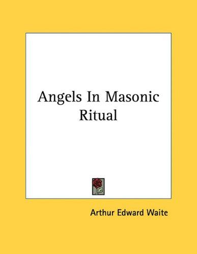 9781163064337: Angels In Masonic Ritual