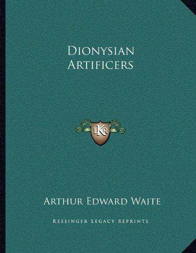 9781163065020: Dionysian Artificers