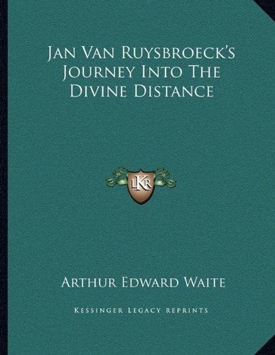 Jan Van Ruysbroeck`s Journey Into The Divine