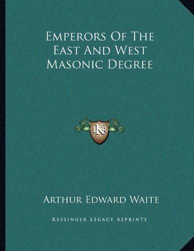 9781163065877: Emperors Of The East And West Masonic Degree