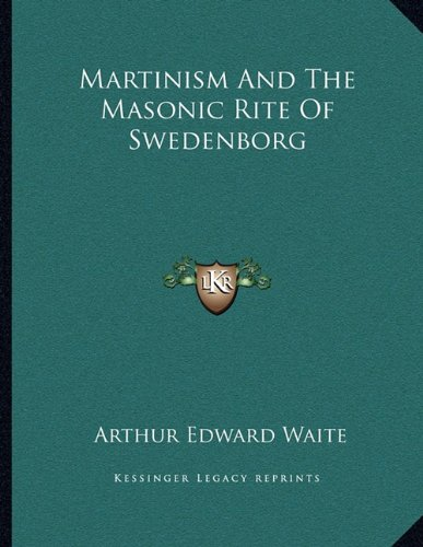 9781163068700: Martinism And The Masonic Rite Of Swedenborg