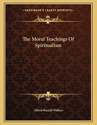 9781163068960: The Moral Teachings Of Spiritualism