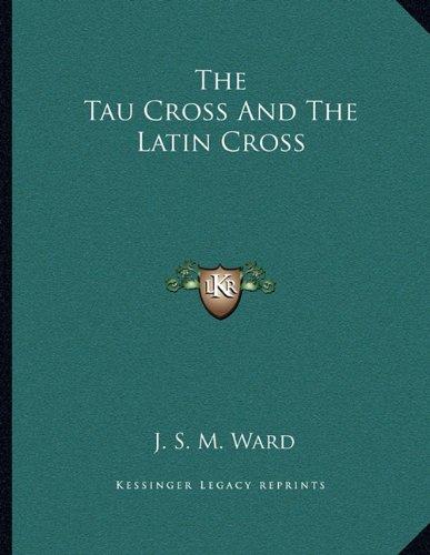 9781163069653: The Tau Cross And The Latin Cross