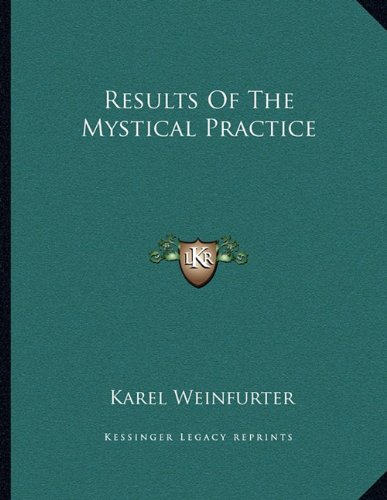 9781163070215: Results Of The Mystical Practice