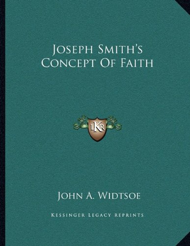 Joseph Smith's Concept Of Faith (1163070696) by John A. Widtsoe