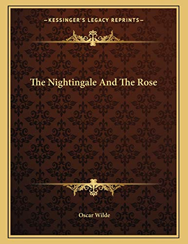 9781163071779: The Nightingale And The Rose