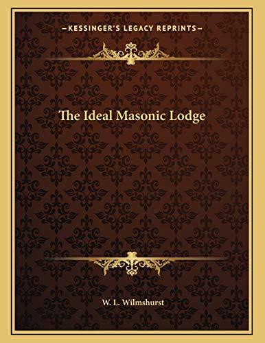 9781163072004: The Ideal Masonic Lodge