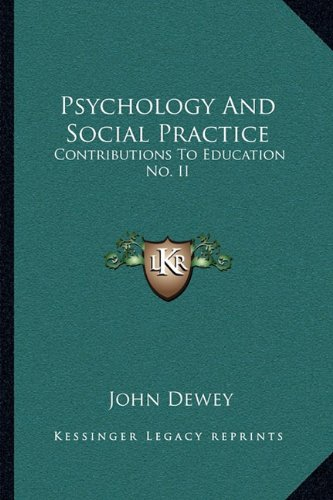 9781163075470: Psychology And Social Practice: Contributions To Education No. II